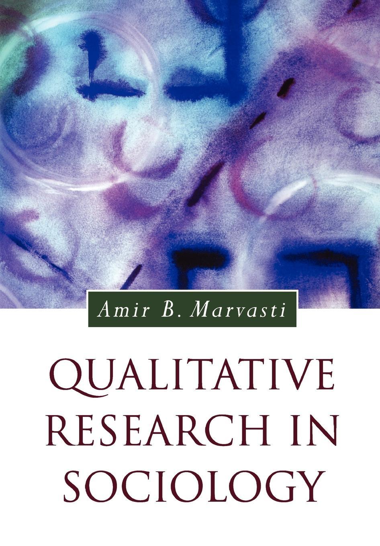 Amir Marvasti Qualitative Research in Sociology nigel king interviews in qualitative research