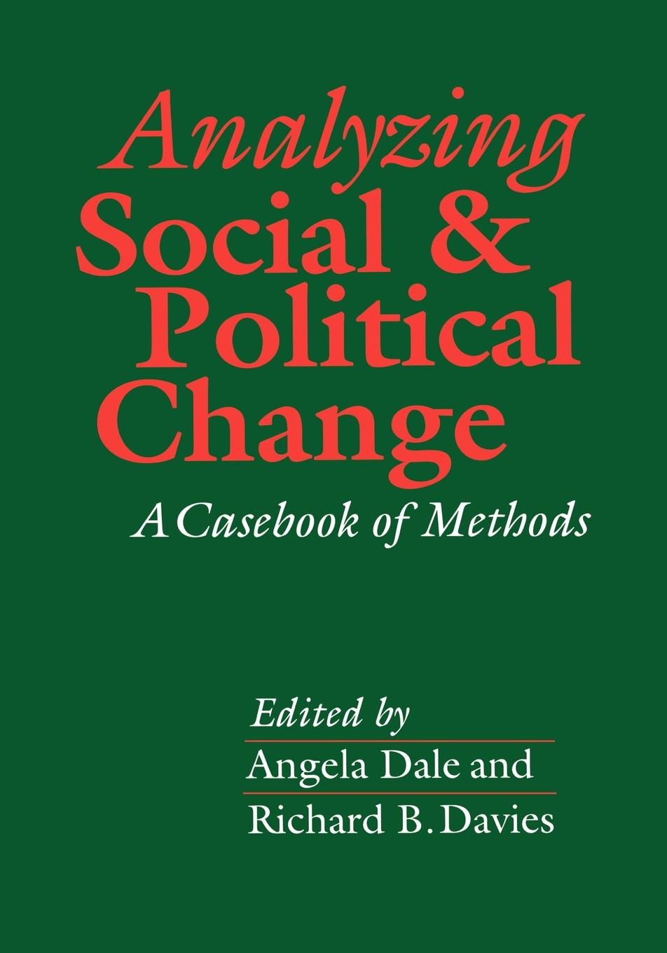Economic and Social Research Council (Gr Analyzing Social and Political Change. A Casebook of Methods f g carpenter south america social industrial and political