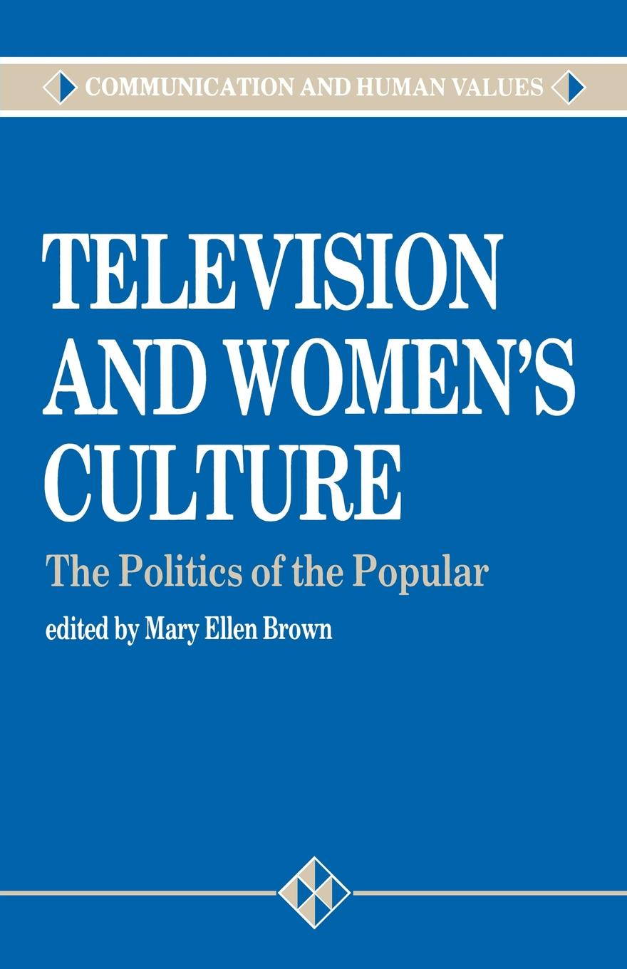 Television and Women's Culture. The Politics of the Popular недорго, оригинальная цена