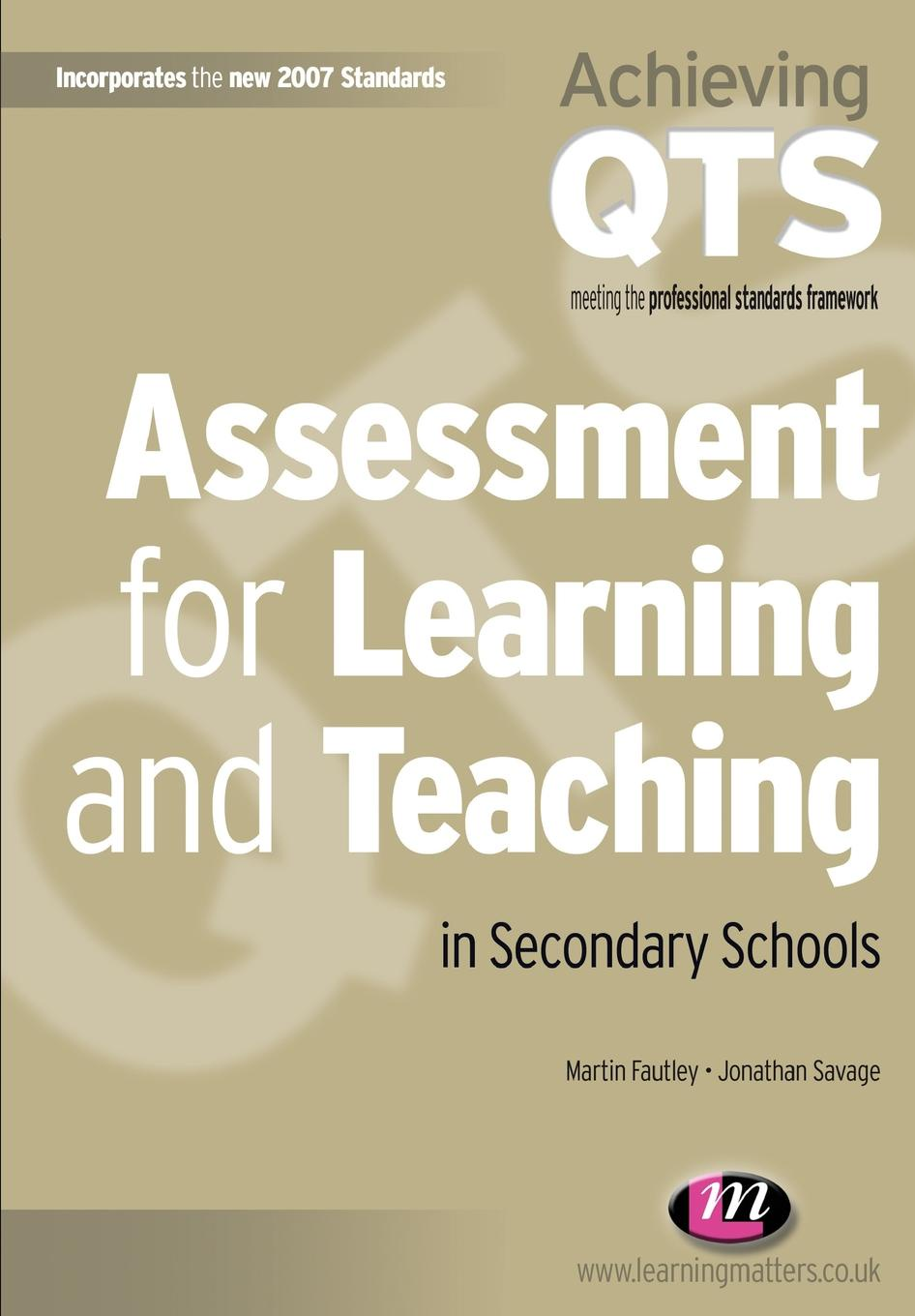 Martin Fautley, Jonathan Savage Assessment for Learning and Teaching in Secondary Schools mumper william norris a text book in physics for secondary schools