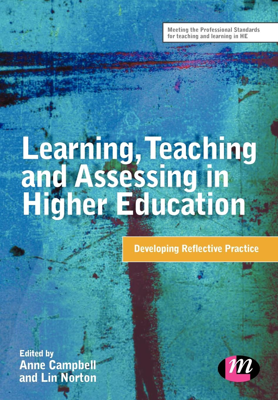 Anne Campbell, Lin Norton Learning, Teaching and Assessing in Higher Education. Developing Reflective Practice mezirow jack transformative learning in practice insights from community workplace and higher education