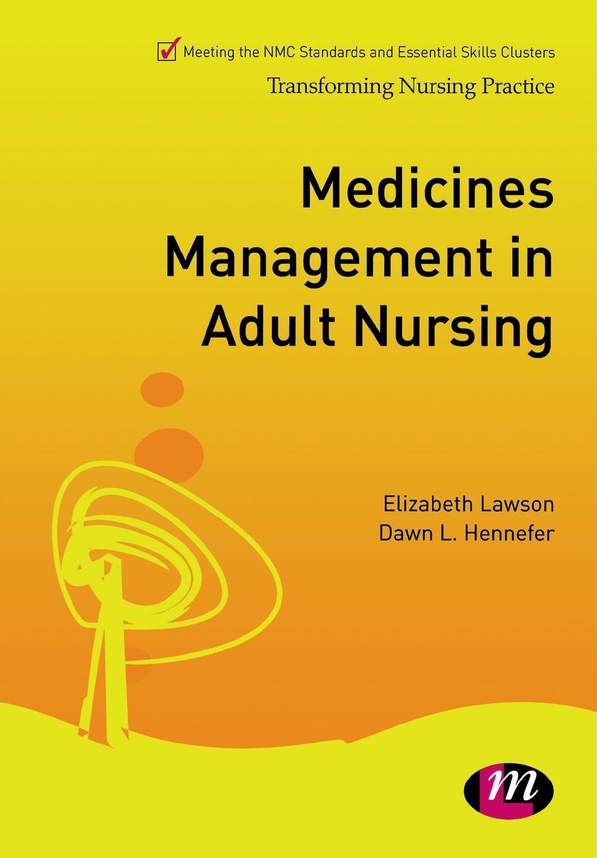 Liz Lawson, Dawn Hennefer Medicines Management in Adult Nursing