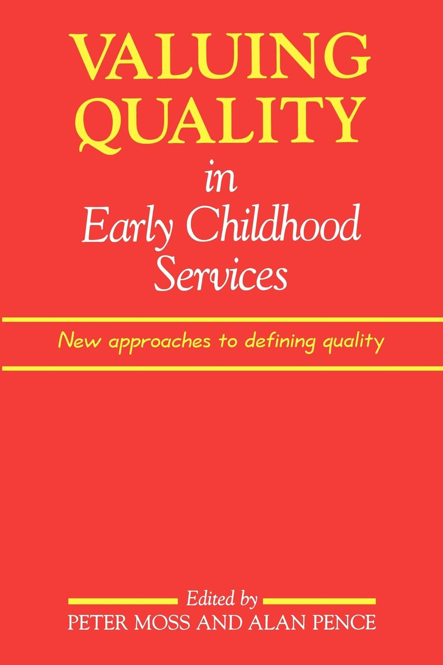 Valuing Quality in Early Childhood Services. New Approaches to Defining