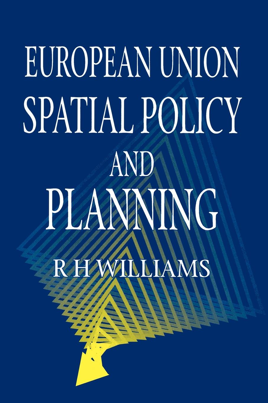 Richard H. Williams, D. Williams, R. H. Williams European Union Spatial Policy and Planning spatial data integration