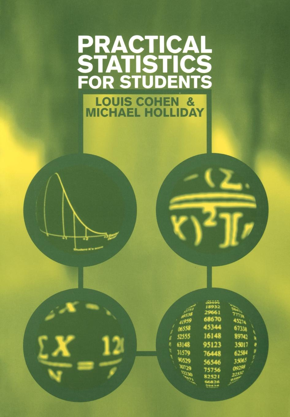 Louis Cohen, Michael Holliday Practical Statistics for Students. An Introductory Text michael crawley j statistics an introduction using r