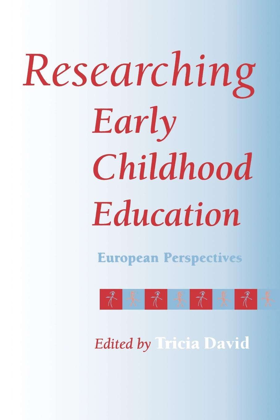 Researching Early Childhood Education. European Perspectives roland m schulz rethinking science education philosophical perspectives