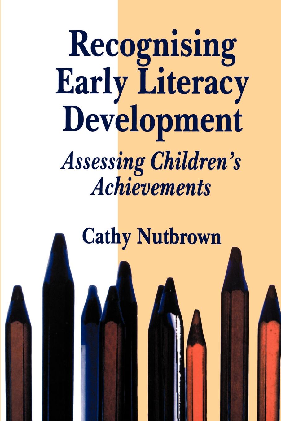 Cathy Nutbrown Recognising Early Literacy Development. Assessing Children's Achievements assessing creativity