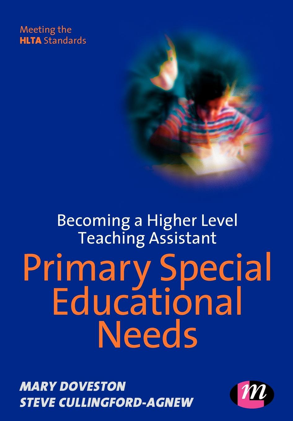 Mary Doveston, Steve Cullingford-Agnew, Stephen Cullingford-Agnew Becoming a Higher Level Teaching Assistant. Primary Special Educational Needs mathematics and special educational needs