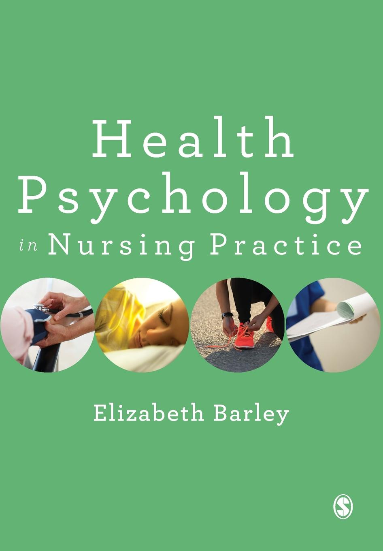 Elizabeth Barley Health Psychology in Nursing Practice