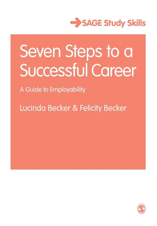 Lucinda Becker, Felicity Becker Seven Steps to a Successful Career seven steps for handling grief