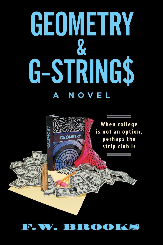F.W. Brooks Geometry & G-Strings. A Novel
