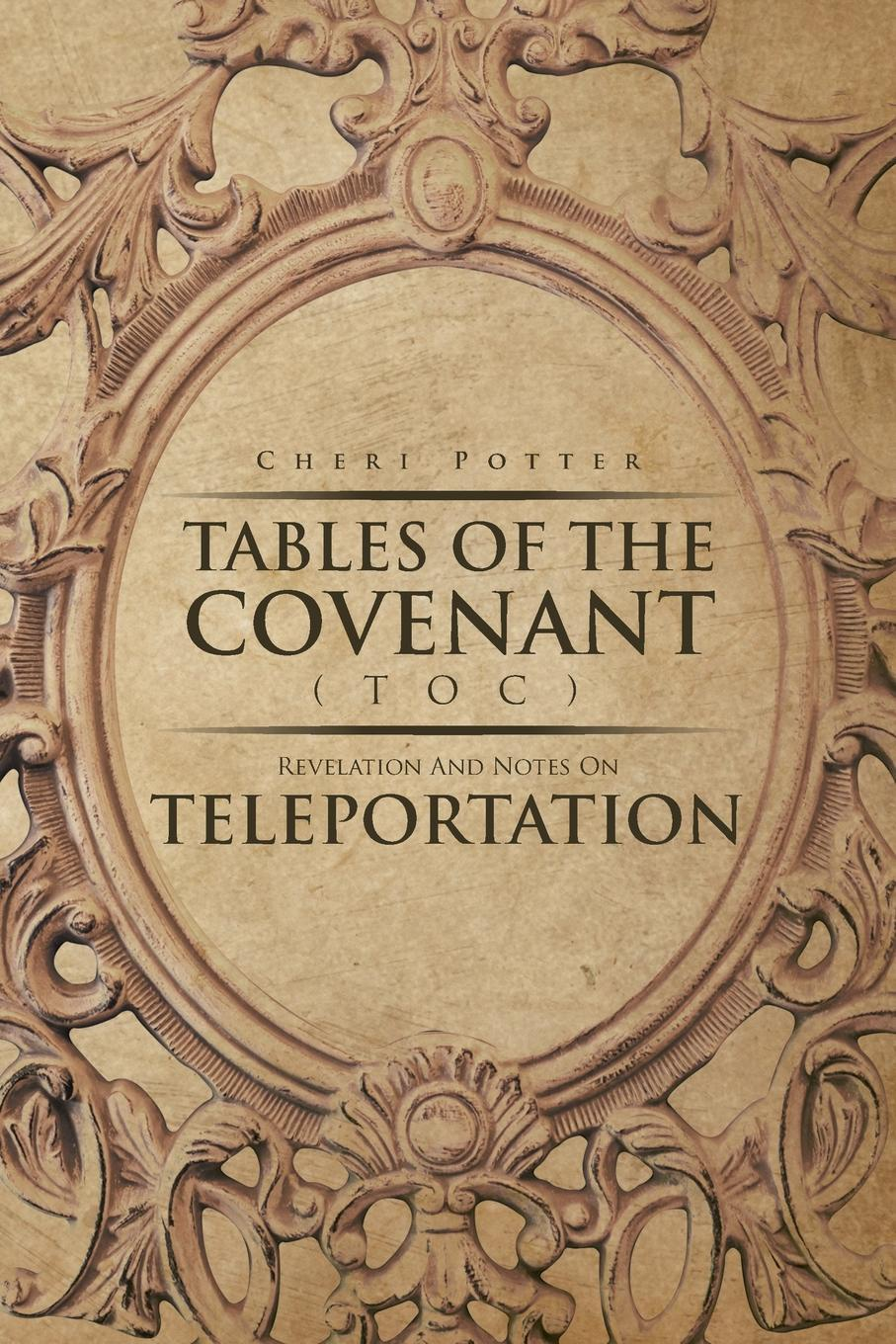Cheri Potter Tables Of the Covenant (TOC). Revelation And Notes On Teleportation notes on the cuff