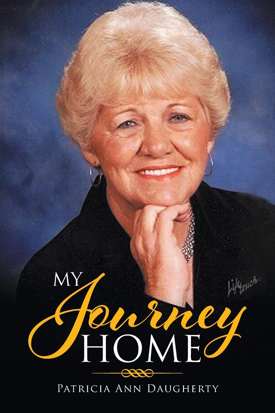 Patricia Ann Daugherty My Journey Home a journey home