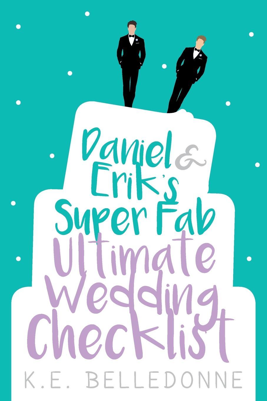 K.E. Belledonne Daniel & Erik's Super Fab Ultimate Wedding Checklist erik s reinert globaalne majandus
