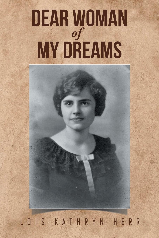 Lois Kathryn Herr Dear Woman of My Dreams