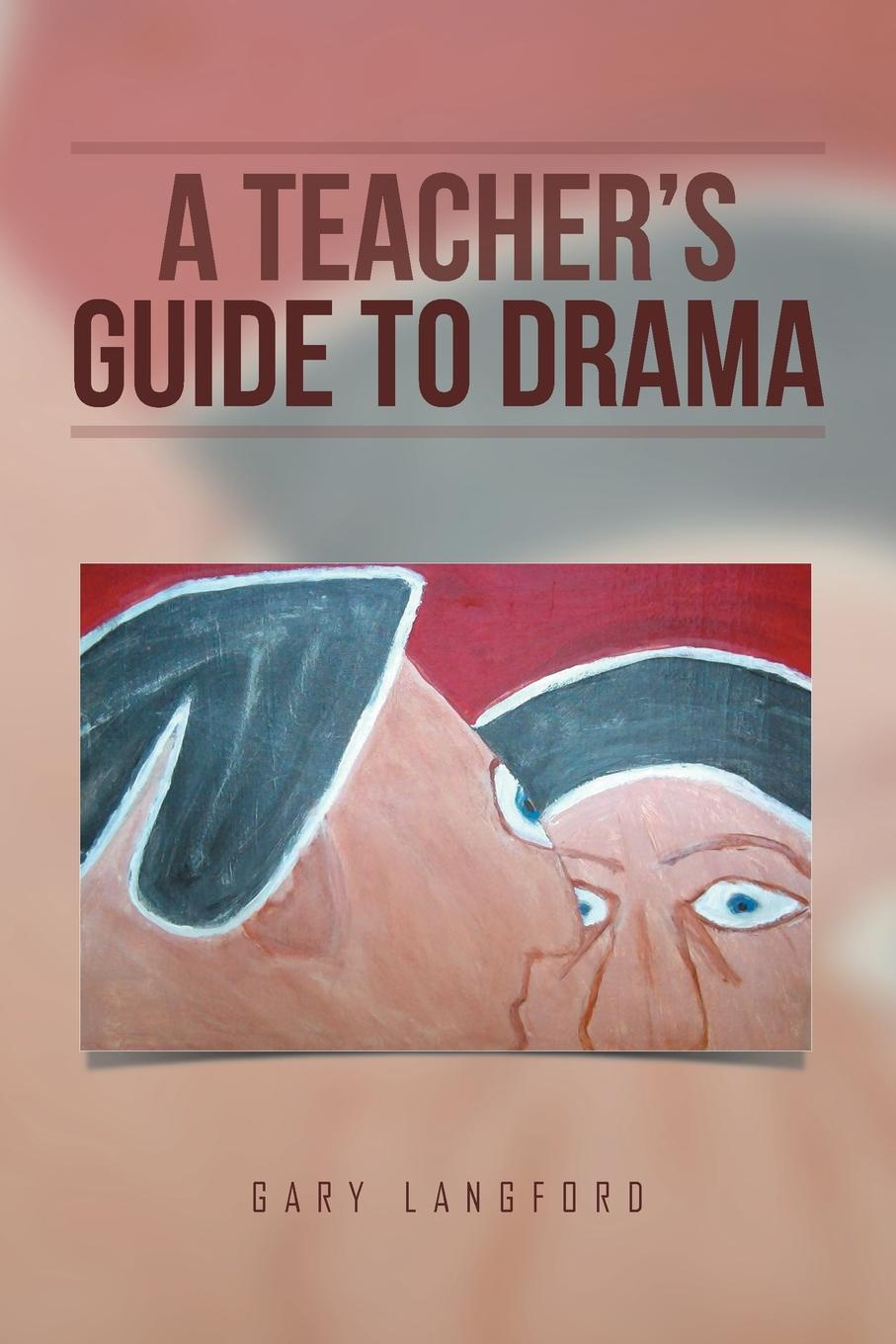 Gary Langford A Teacher's Guide to Drama fly with english b teacher s guide