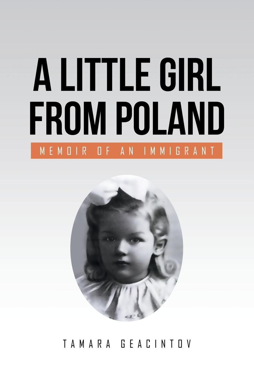 Tamara Geacintov A Little Girl from Poland. Memoir of an Immigrant world music from poland