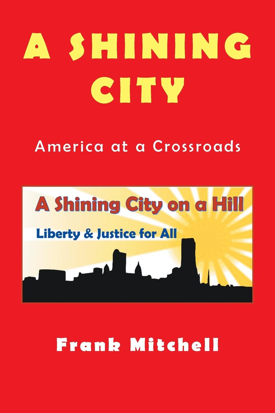Frank Mitchell A Shining City. America at a Crossroads two poets at crossroads
