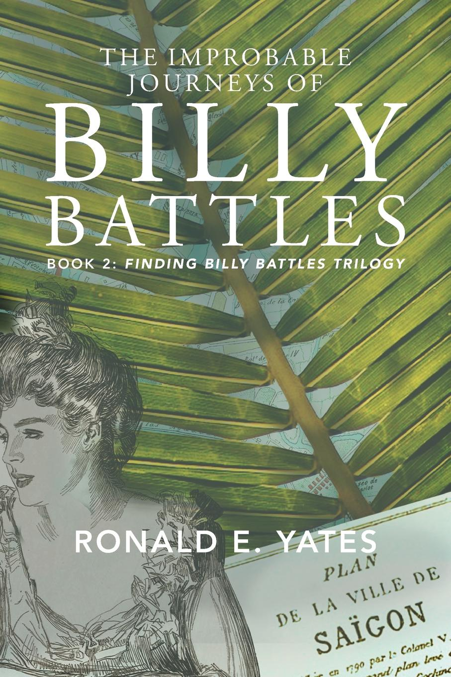 Ronald E. Yates The Improbable Journeys of Billy Battles. Book 2, Finding Billy Battles Trilogy the grudgebearer trilogy book 2 oathkeeper