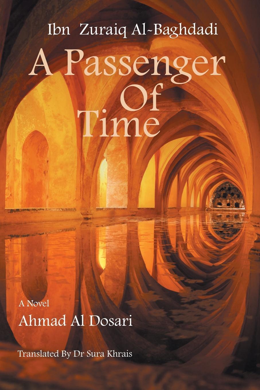 Ahmad Al Dosari Ibn Zuraiq Al-Baghdadi. A Passenger of Time