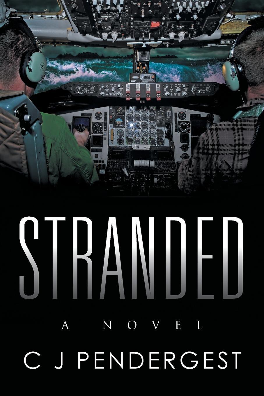 C J Pendergest Stranded. A Novel