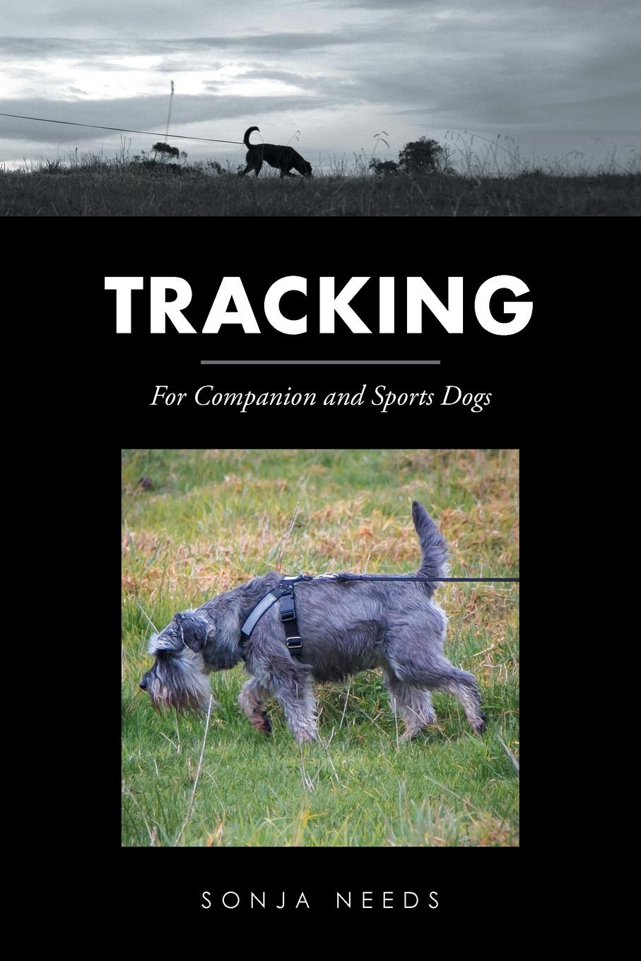 Sonja Needs Tracking. For Companion and Sports Dogs