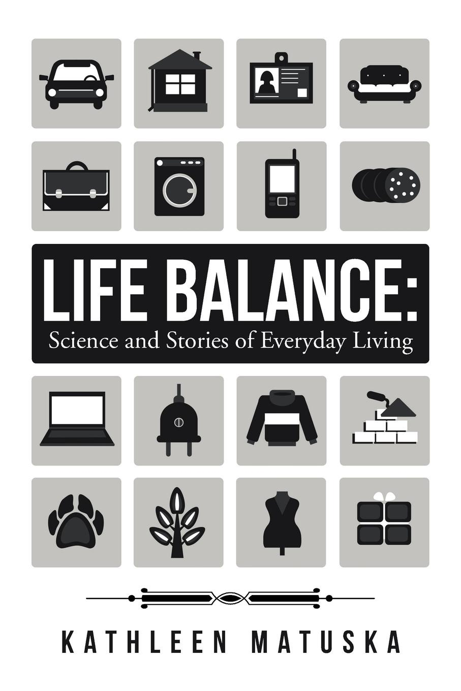Фото - Kathleen Matuska Life Balance. Science and Stories of Everyday Living archimandrite tikhon shevkunov everyday saints and other stories