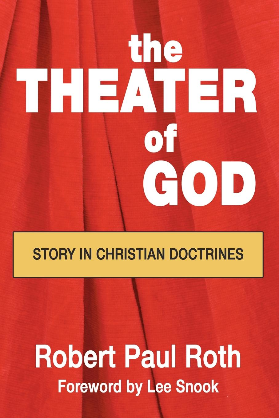 Robert P. Roth The Theater of God. Story in Christian Doctrines roth p american pastoral м roth
