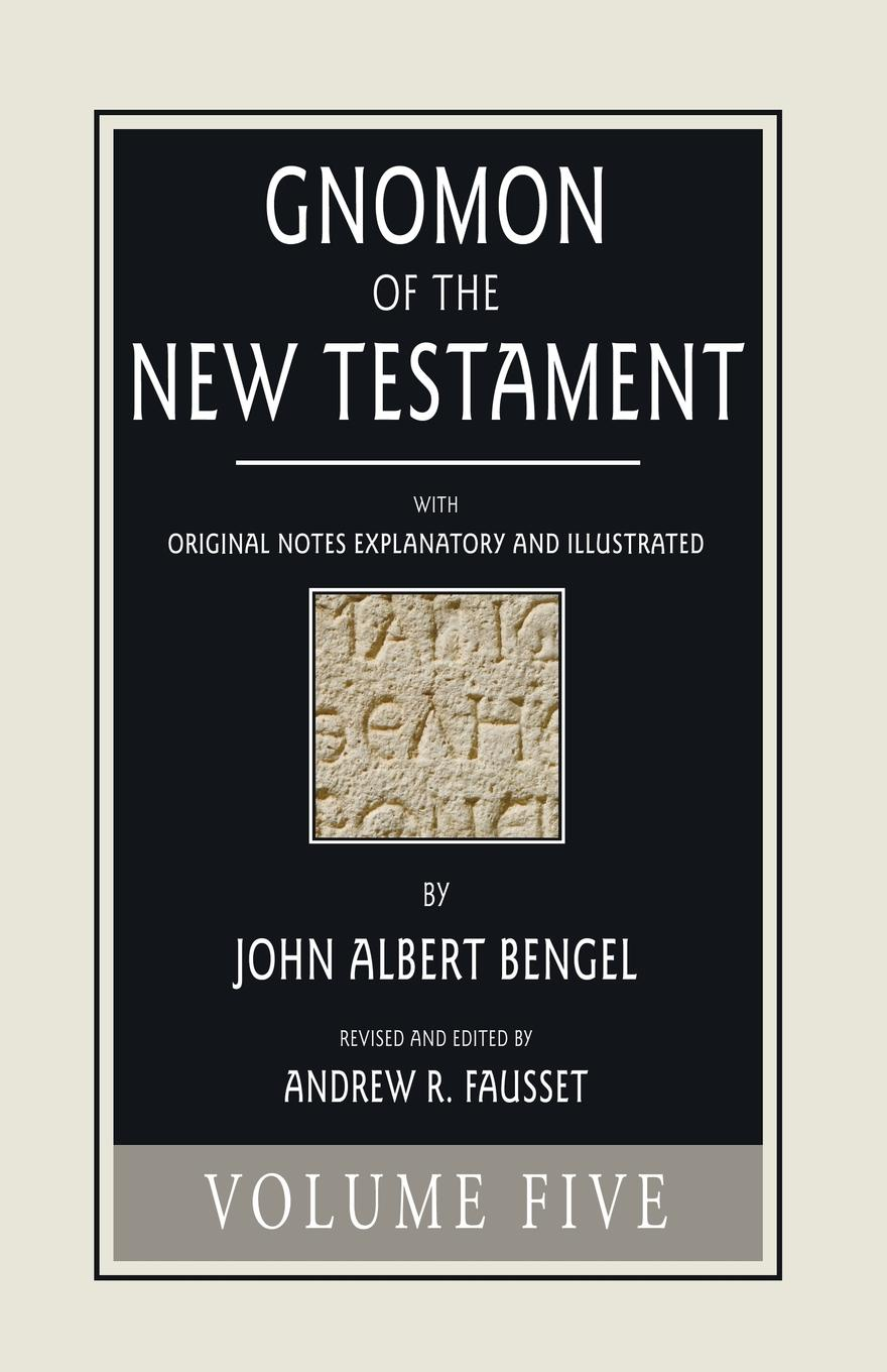 лучшая цена John A. Bengel Gnomon of the New Testament, Volume 5