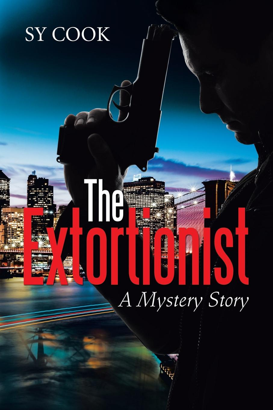 Sy Cook The Extortionist. A Mystery Story mystery mtb 300 a
