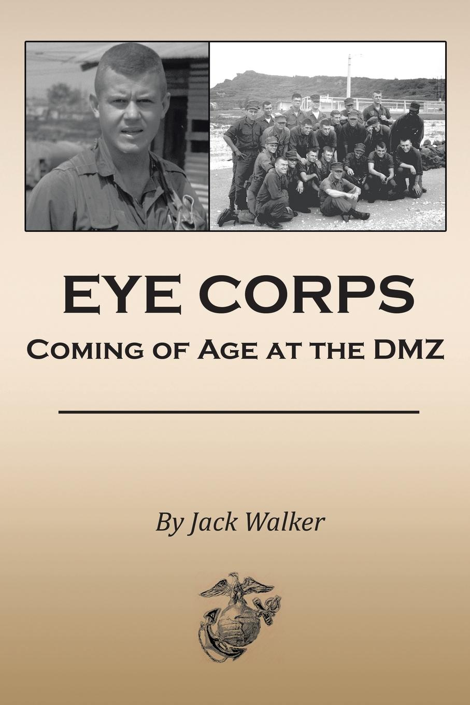 Jack Walker Eye Corps. Coming of Age at the DMZ недорго, оригинальная цена