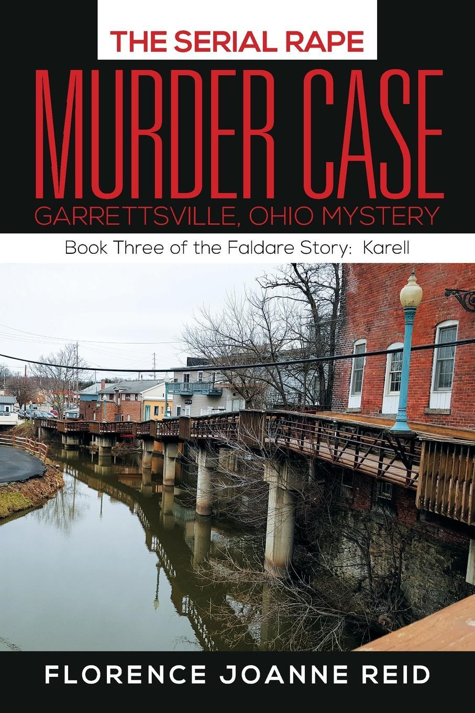 Фото - Florence Joanne Reid The Serial Rape Murder Case. Book Three of the Faldare Story: Karell murder book