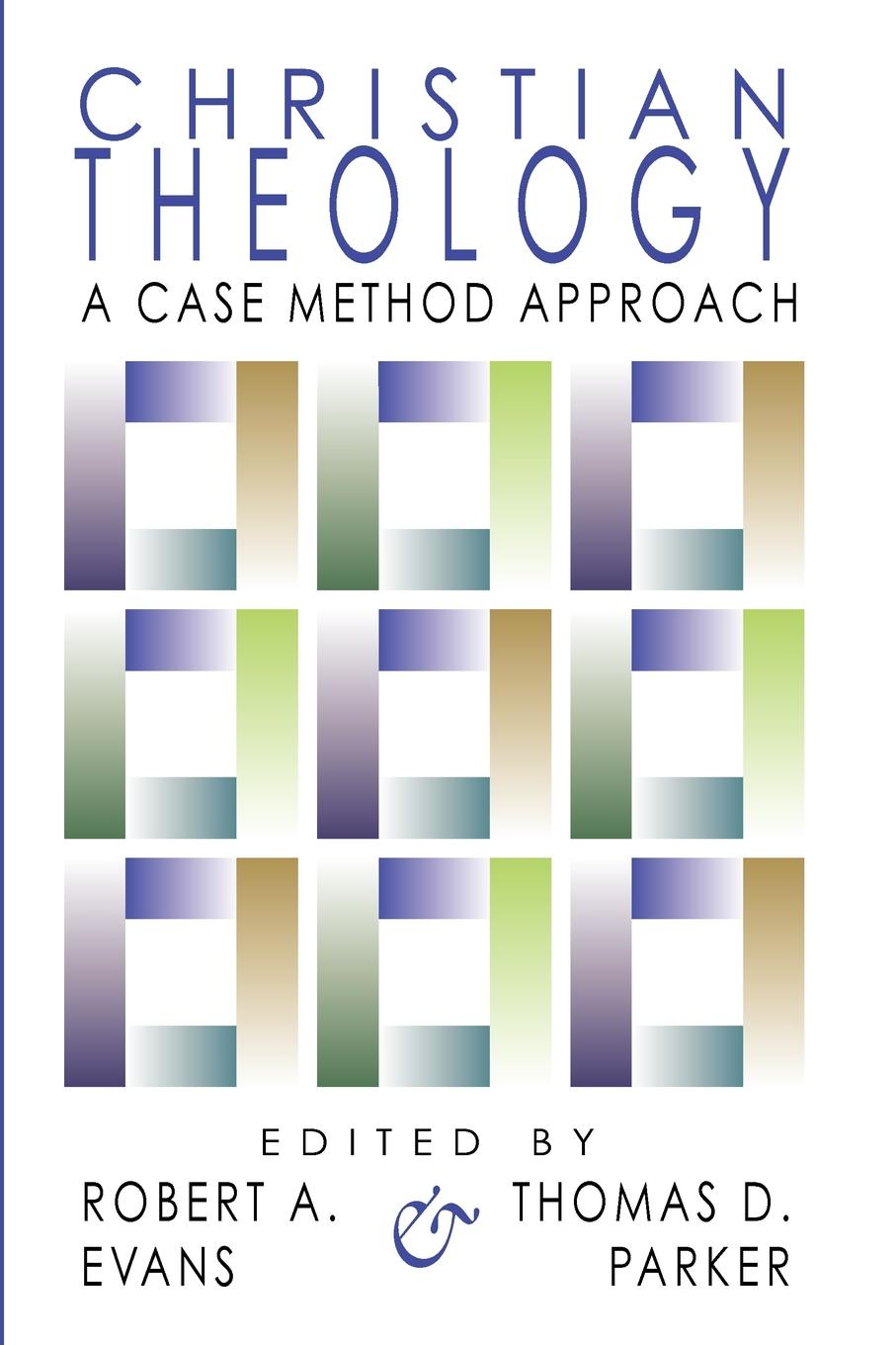 Christian Theology. A Case Method Approach