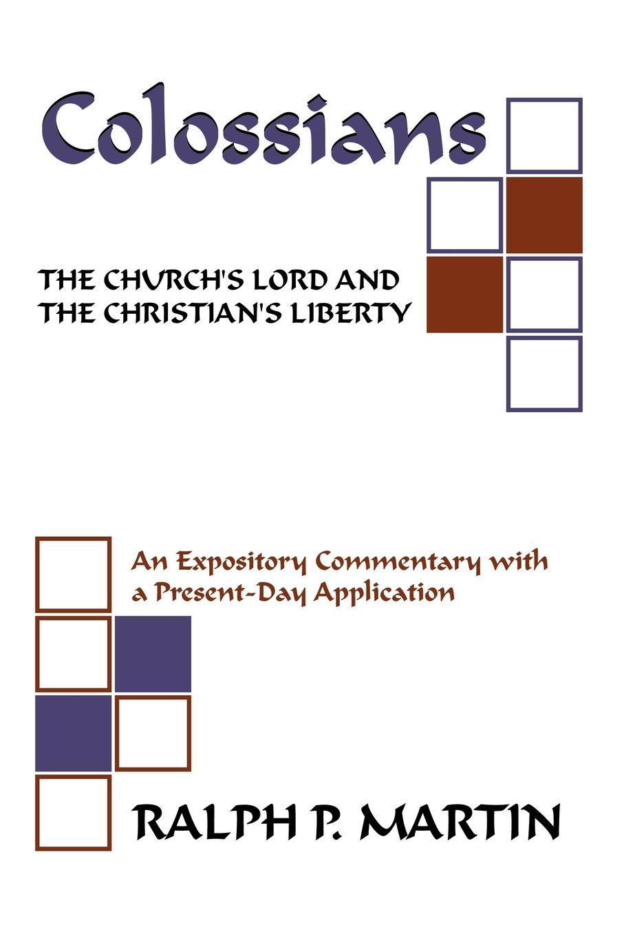 Ralph P. Martin Colossians. The Church's Lord and the Christian's Liberty: ralph b levering american opinion and the russian alliance 1939 1945
