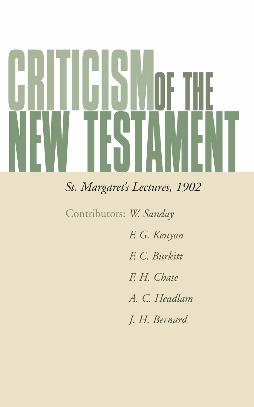 купить Frederick Kenyon, F. Crawford Burkitt, A. C. Headlam Criticism of the New Testament. St. Margaret's Lectures, 1902 по цене 1739 рублей