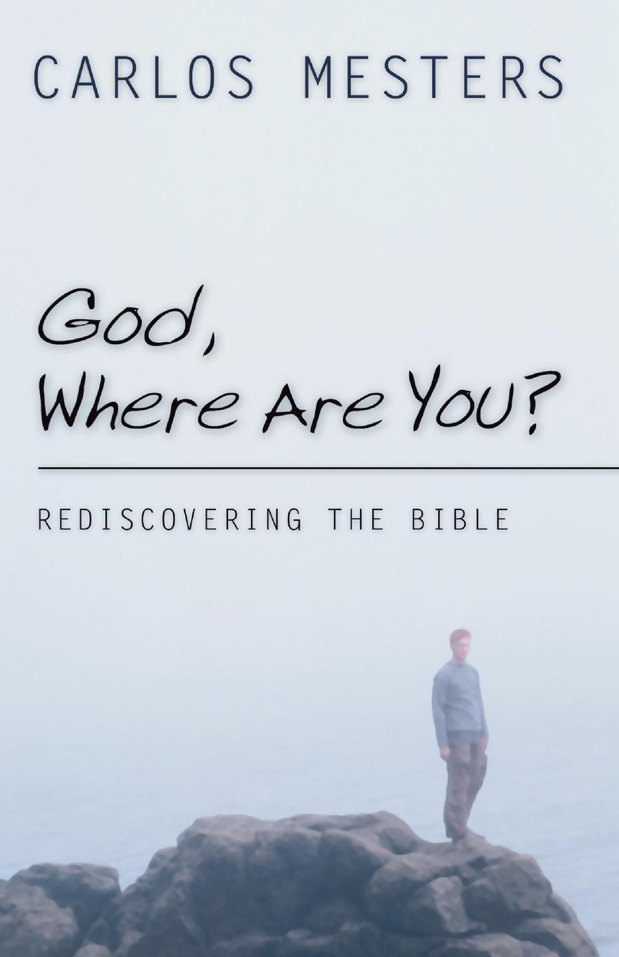 Carlos Mesters, John Drury, Francis McDonagh God, Where Are You?. Rediscovering the Bible