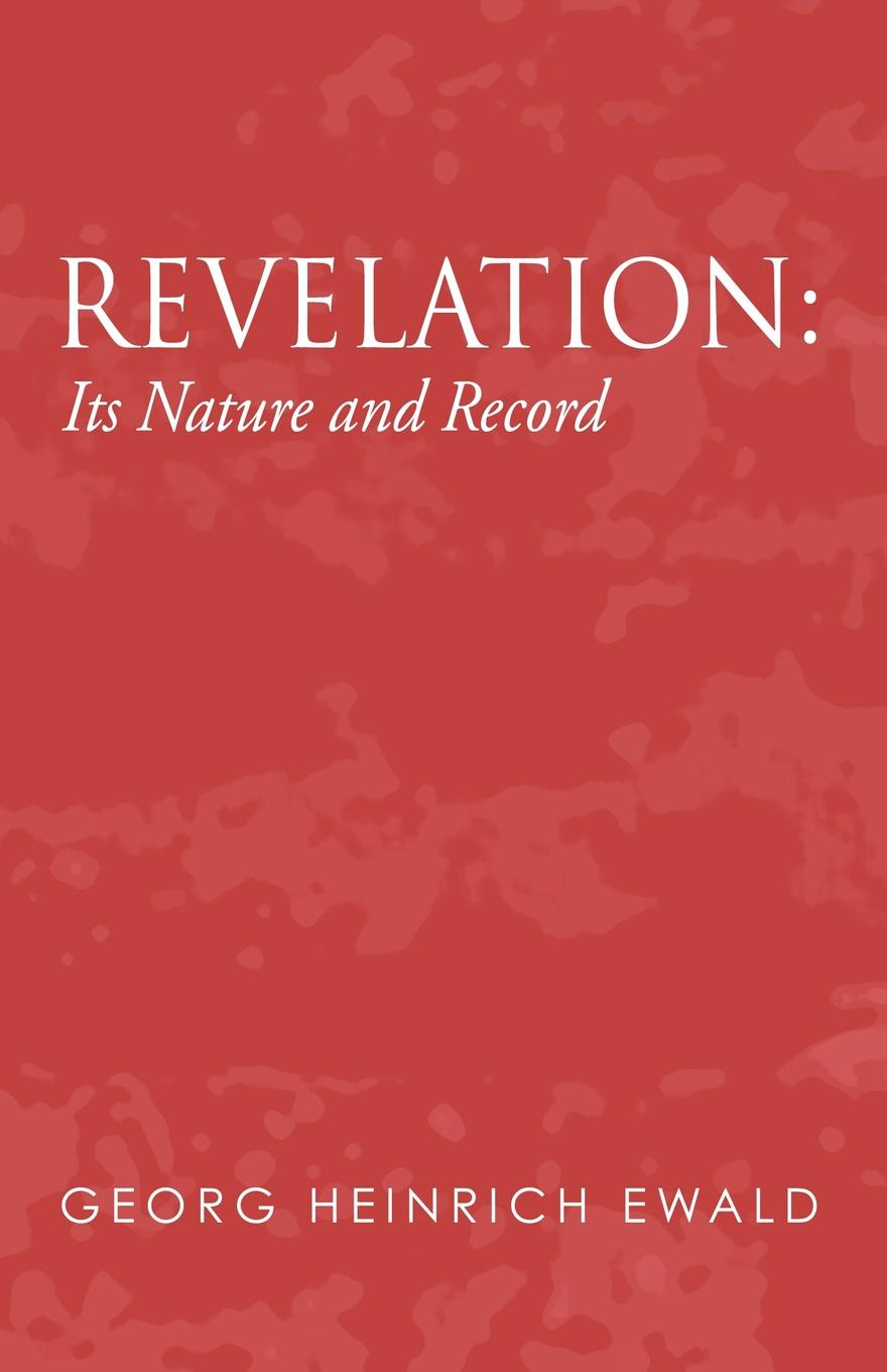 Heinrich Ewald Revelation. Its Nature and Record