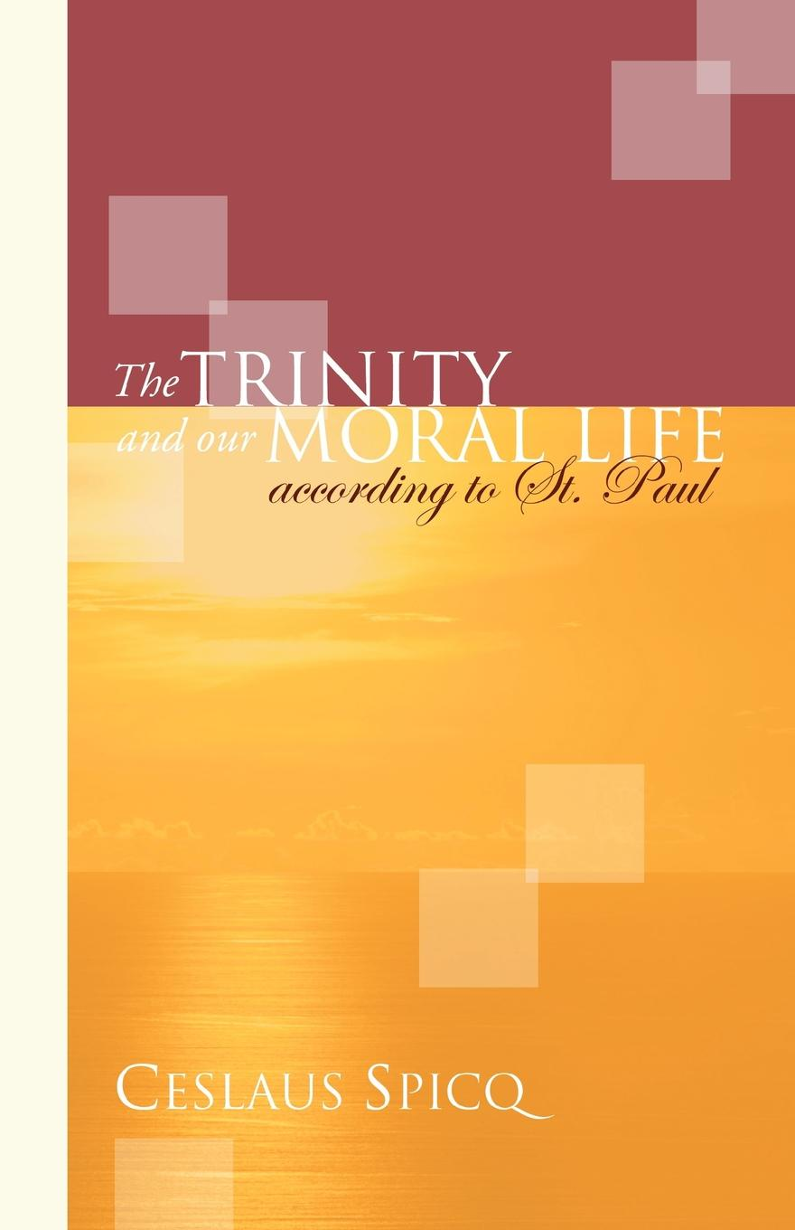Ceslaus Spicq Trinity and Our Moral Life According to St. Paul st paul mother mater christi meditations on our lady