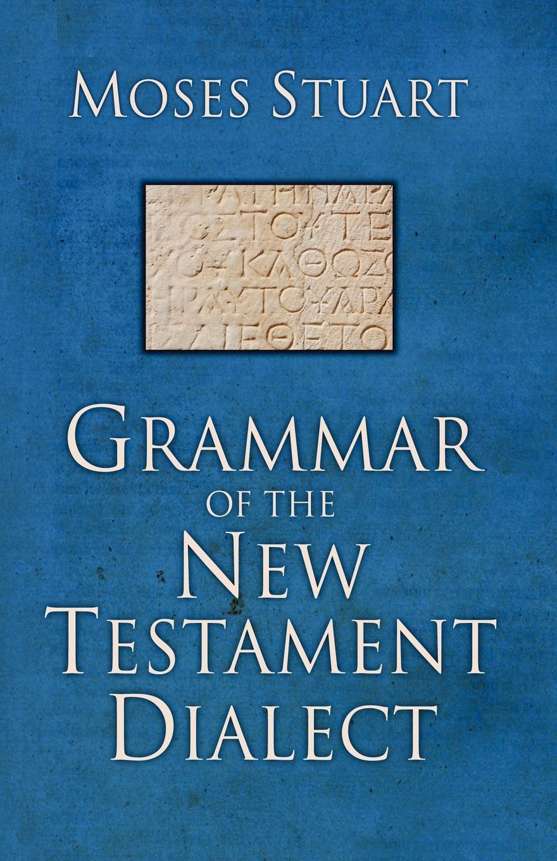 Moses Stuart Grammar of the New Testament Dialect недорго, оригинальная цена