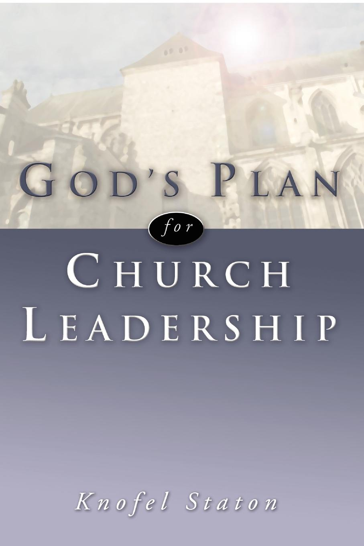 Knofel Staton God's Plan for Church Leadership church s шарф