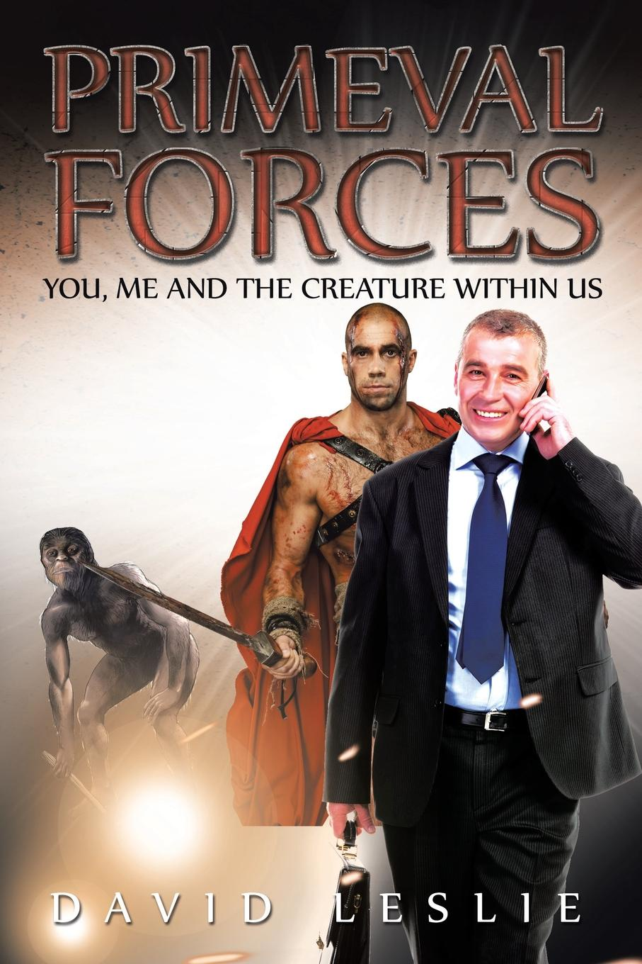 цена на David Leslie Primeval Forces. You, Me and the Creature Within Us
