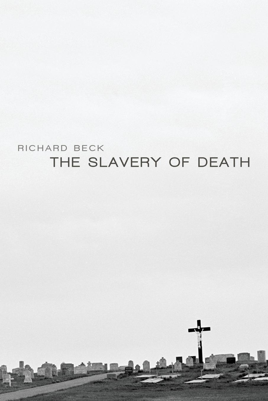 Richard Beck The Slavery of Death slavery