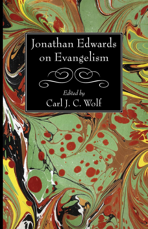 Jonathan Edwards Jonathan Edwards on Evangelism jonathan edwards a preservative against socinianism