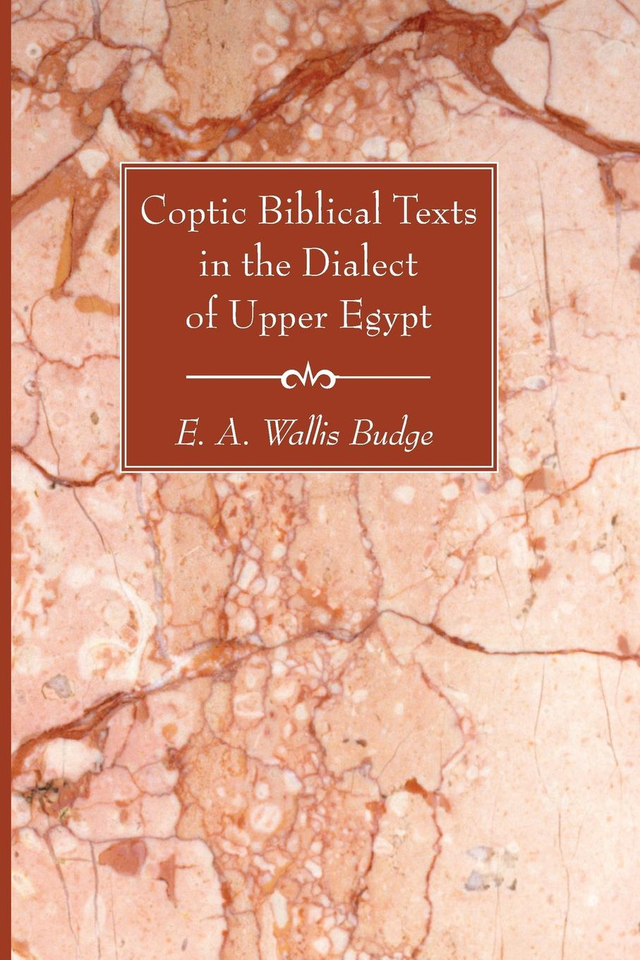 Coptic Biblical Texts in the Dialect of Upper Egypt