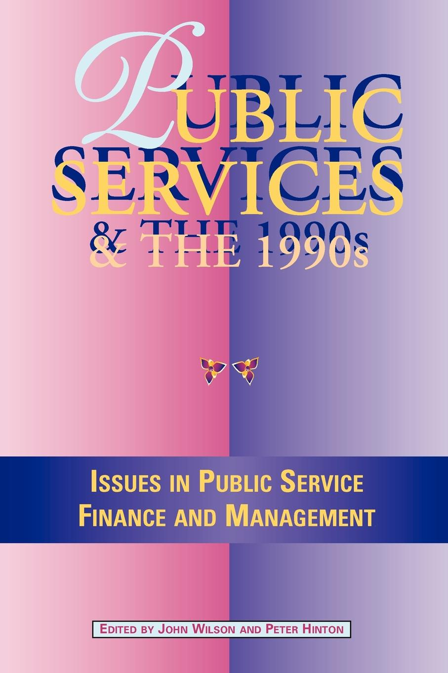 Public Services in the 1990s. Issues in Public Service Finance and Management julian le grand the other invisible hand delivering public services through choice and competition
