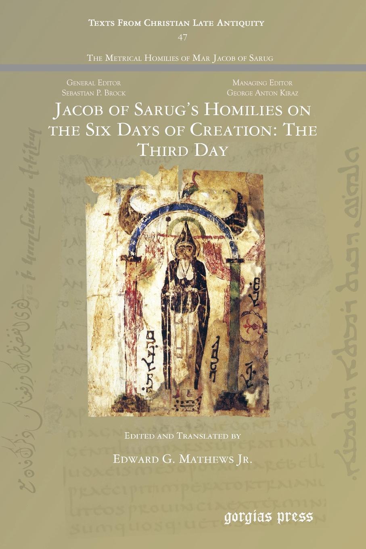 Edward G. Mathews Jr. Jacob of Sarug's Homilies on the Six Days of Creation. The Third Day цены