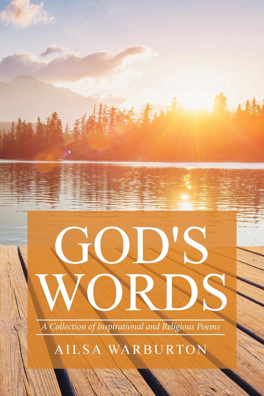 Ailsa Warburton God's Words. A Collection of Inspirational and Religious Poems h s gibson a collection of miscellaneous poems moral religious sentimental and amusing