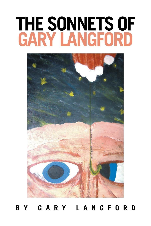 Gary Langford The Sonnets of Gary Langford gary j mello pushing the limit