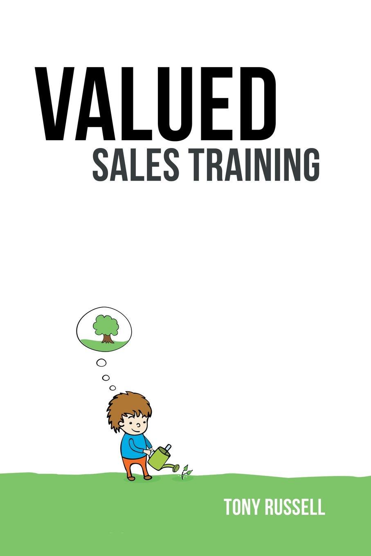 Tony Russell Valued Sales Training Vol 1