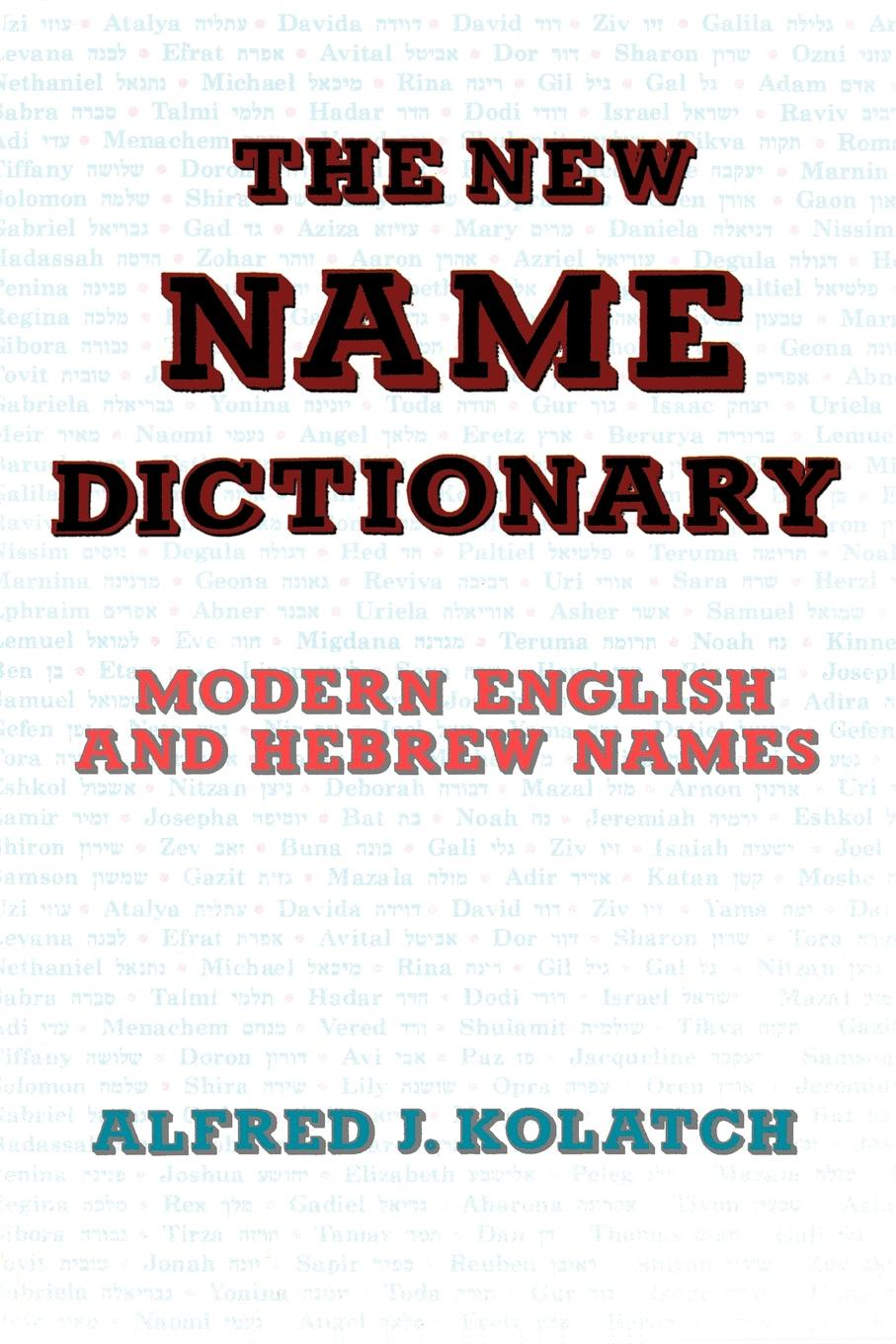 ALFRED J. KOLATCH THE NEW NAME DICTIONARY